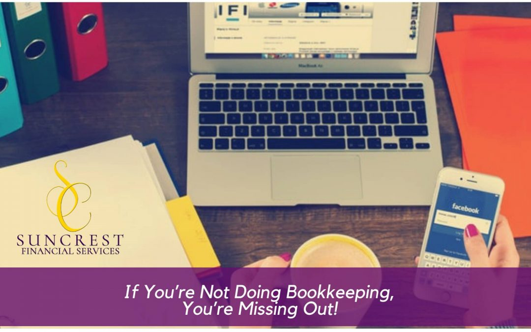 If You're Not Doing Bookkeeping You're Missing Out!