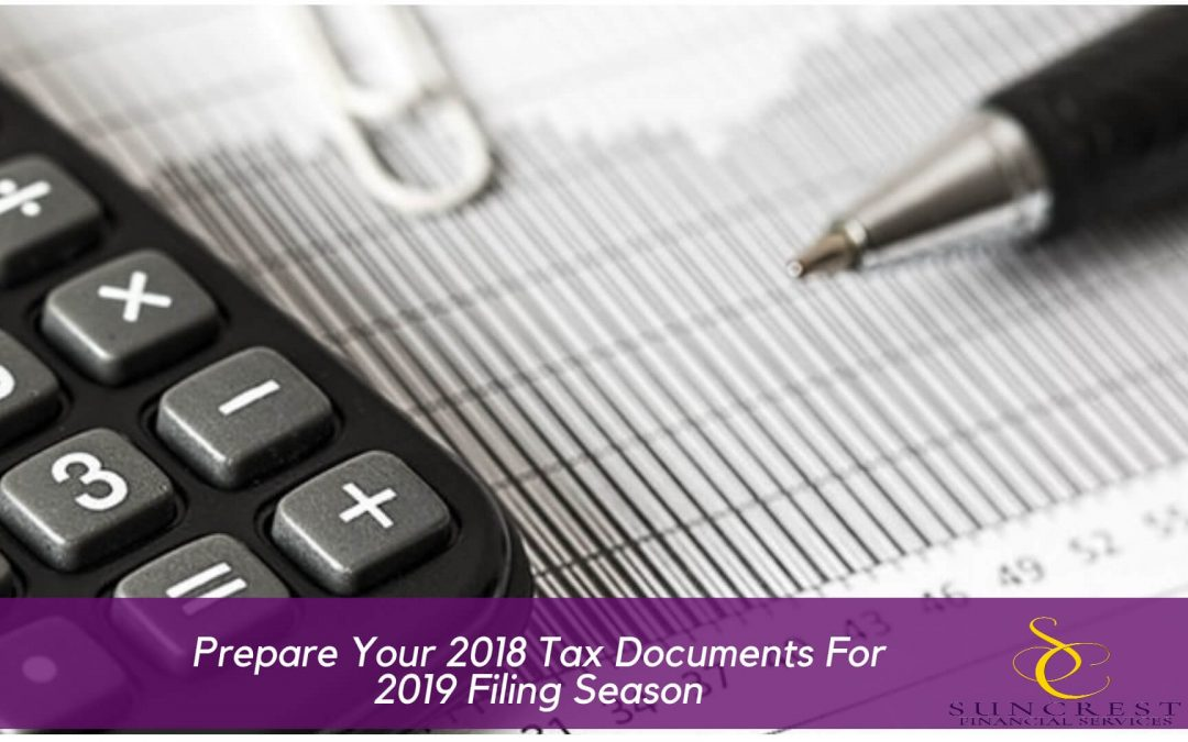 Prepare Your 2018 Tax Documents For 2019 Filing Season