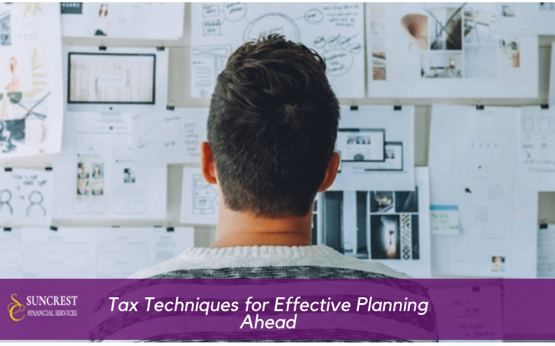 Tax Techniques for Effective Planning Ahead