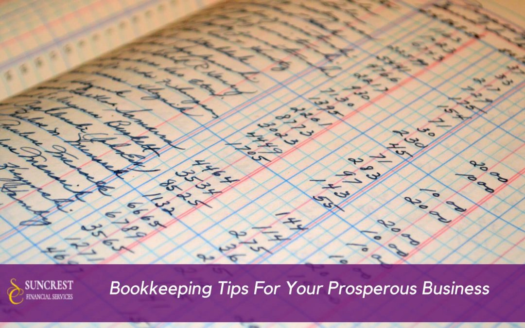 Bookkeeping Tips For Your Prosperous Business