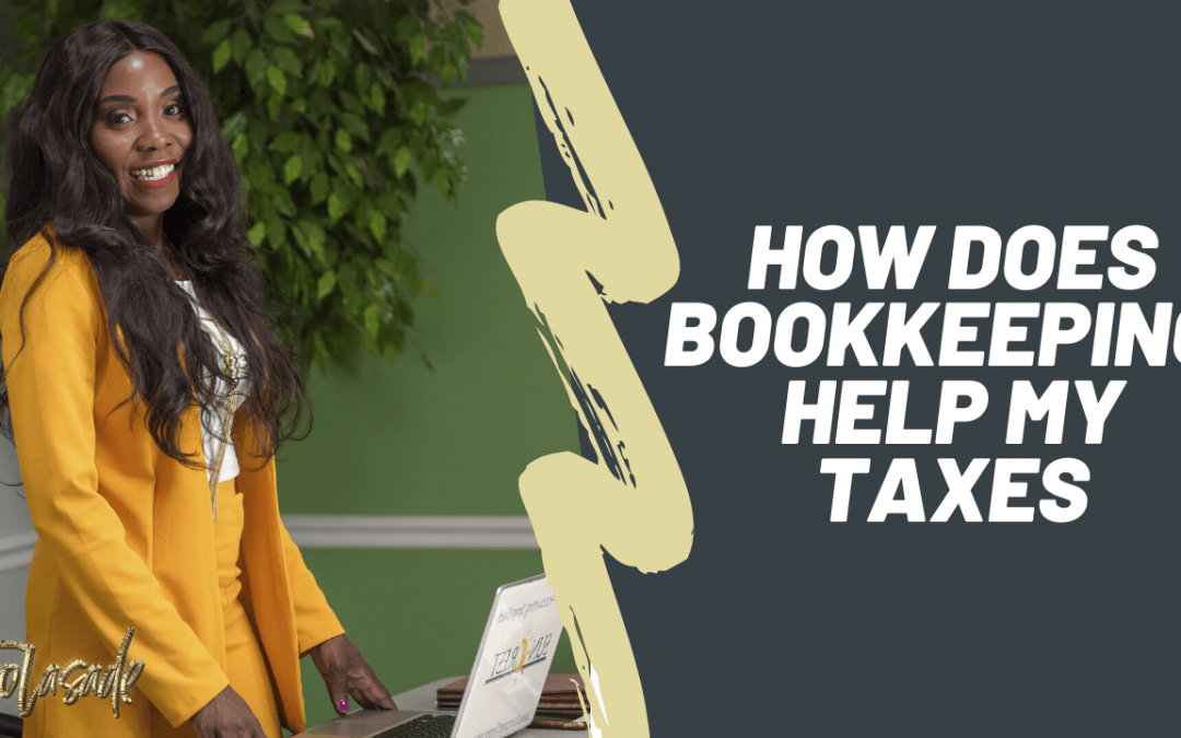 How Does Bookkeeping Help My Taxes